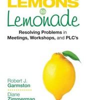 Lemons to Lemonade:Resolving Problems in Meetings, Workshops, and PLC's