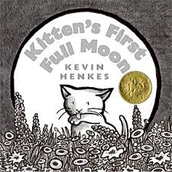 Kitten's First Full Moon by Kevin Henkes