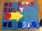 We Don't Bully, We Brag!