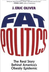 Fat Politics. The Real Story Behind America's Obesity Epidemic. Author: J. Eric Oliver