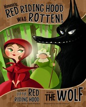 We liked the Honestly, Red Riding Hood was Rotten