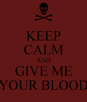 WE NEED YOUR BLOOD