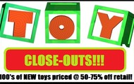 NEW TOY CLOSEOUTS!!!