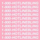 Hotline Bling- Drake