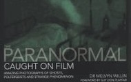 The paranormal caught on film : amazing photographs of ghosts, poltergeists and other strange phenomena by Melvyn Willin