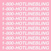 """Hotline Bling"" - Drake"