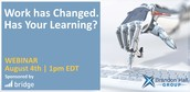 Work has Changed. Has Your Learning?