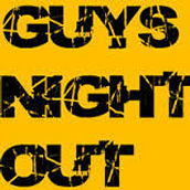 Guys Night Out . . .