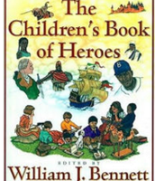 The Children's Book of Heroes, William Bennett ($24.00)