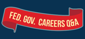 Federal Government Careers: Q & A