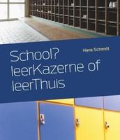 School? LeerKazerne of leerThuis/ Hans Schmidt