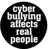 Cyber bullying affects REAL people!!!