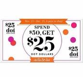 Get $25 Dot Dollars for EACH $50 Spent