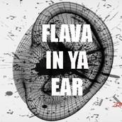 To Brand New Flava in Ya Ear!