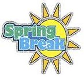Spring Break- 11th - 15th