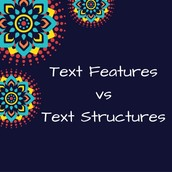 Text Features vs. Text Structures