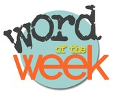 Words of the Week...