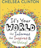 It's your world : get informed, get inspired, & get going! by Chelsea Clinton