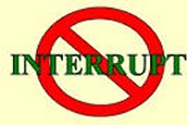 No interrupting