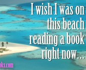 The only thing I like better than reading is reading on a beach!