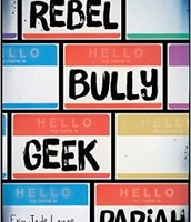 Rebel, Bully, Geek, Pariah by Erin Jade Lange