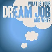 What makes my dream job my dream job?