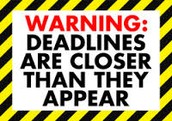 KNOW YOUR DEADLINES!