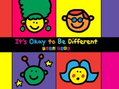 It's Okay to be Different by: Todd Parr
