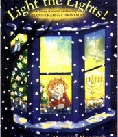 Light the Lights! A Story About Hanukkah and Christmas