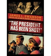 The President Has Been Shot: The Assassination of John F. Kennedy