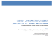 ENGLISH LANGUAGE ARTS/ENGLISH LANGUAGE DEVELOPMENT FRAMEWORK A Guide to Resources with an English Learner Emphasis