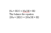 Balanced Equation for Na+H2O