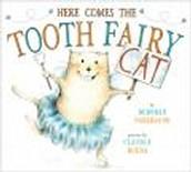 Here Comes Tooth Fairy Cat by Deborah Underwood
