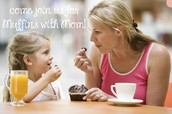 Muffins with Mom is May 4!