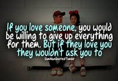 You should give up everything to help the ones you love.
