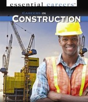 Careers in Construction by Heather Moore Niver (Essential Careers series)
