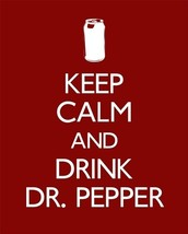 Get your Dr.Pepper now!!!!!