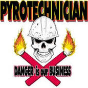 Then you should be pyrotechnician