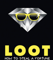 Loot - How to Steal a Fortune  by Jude Watson