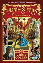 Land of stories A Grimm Warning By: Chris Colfer