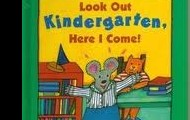 Look out Kindergarten, Here I come! BY: Nancy Carelson