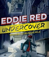 Eddie Red Undercover: Mystery on Museum Mile by Marcia Wells