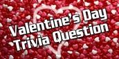 Valentine's Day Trivia Question