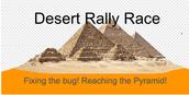 Desert Rally Race: Fixing the bug & reaching the pyramid!