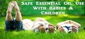 Safe Essential Oil Use With Babies & Children