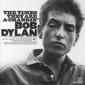 The times are Changin - Bob Dylan