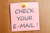 Check your E-Mail OFTEN!!!