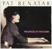 "Song 3: ""Promises In The Dark"" By Pat Benatar"