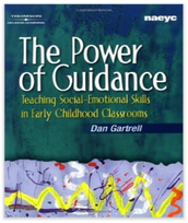 The Power of Guidance: Teaching Social-Emotional Skills In the Early Childhood Classroom by Dan Gartrell