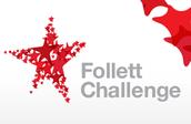Follett Challenge!
